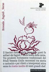 Fotografia della copertina del libro Brovada _Fagioli _Verze scritto da Walter Filiputti