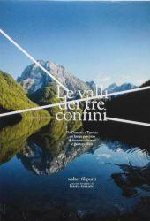 Fotografia della copertina del libro Le Valli dei 3 Confini scritto da Walter Filiputti