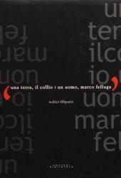 Fotografia della copertina del libro Una terra, il Collio, un uomo, Marco Felluga scritto da Walter Filiputti