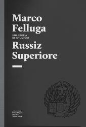 Fotografia della copertina del libro Marco Felluga – Russiz Superiore. Una storia di intuizioni. scritto da Walter Filiputti
