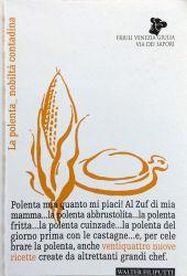 Fotografia della copertina del libro La polenta_noblità contadina scritto da Walter Filiputti