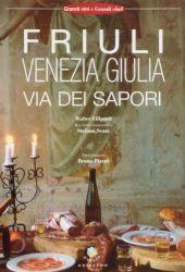 Fotografia della copertina del libro Friuli Via dei Sapori scritto da Walter Filiputti