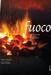 Fotografia della copertina del libro Fuoco. Arti e mestieri del Friuli, un racconto scritto da Walter Filiputti