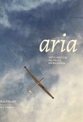 Fotografia della copertina del libro Aria. Arti e Mestieri del Friuli, un racconto scritto da Walter Filiputti