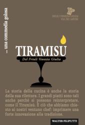 Fotografia della copertina del libro Il Tiramisù, una commedia golosa scritto da Walter Filiputti