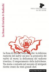 Fotografia della copertina del libro La Rosa di Gorizia & Radicchi scritto da Walter Filiputti