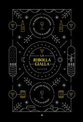 Fotografia della copertina del libro La Ribolla gialla. Viaggio alla scopetta della civiltà europea scritto da Walter Filiputti